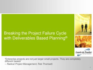 Breaking the Project Failure Cycle with Deliverables Based Planning