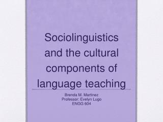 Sociolinguistics and the cultural components of language teaching
