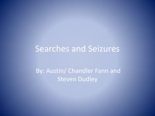Searches and Seizures