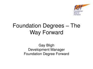 Foundation Degrees   The Way Forward