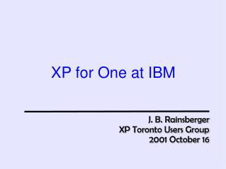 XP for One at IBM