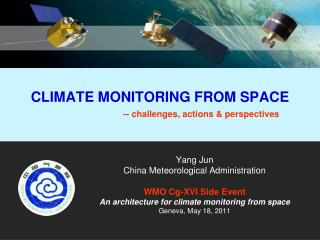CLIMATE MONITORING FROM SPACE                         -- challenges, actions  perspectives