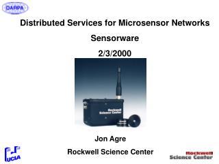 Distributed Services for Microsensor Networks Sensorware 2