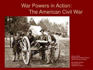 War Powers in Action:    The American Civil War