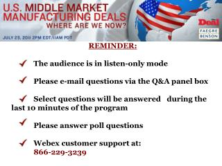 REMINDER:    The audience is in listen-only mode   Please e-mail questions via the QA panel box   Select questions will