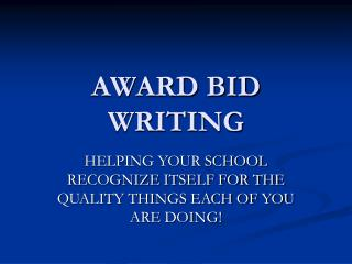 AWARD BID WRITING