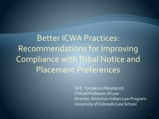 Jill E. Tompkins Penobscot Clinical Professor of Law Director, American Indian Law Program University of Colorado Law Sc