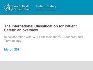 The International Classification for Patient Safety: an overview