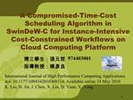 A Compromised-Time-Cost Scheduling Algorithm in  SwinDeW-C for Instance-Intensive Cost-Constrained Workflows on Cloud Co