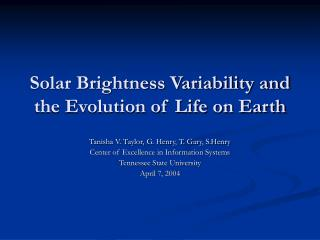 Solar Brightness Variability and the Evolution of Life on Earth