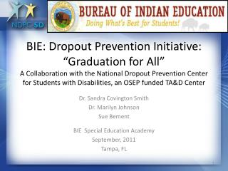 BIE: Dropout Prevention Initiative:  Graduation for All  A Collaboration with the National Dropout Prevention Center for