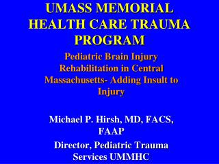 UMASS MEMORIAL  HEALTH CARE TRAUMA PROGRAM