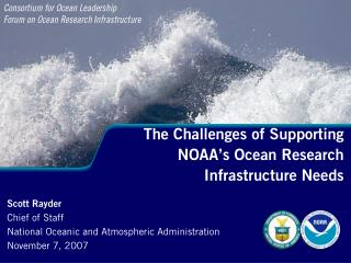 The Challenges of Supporting  NOAA s Ocean Research  Infrastructure Needs