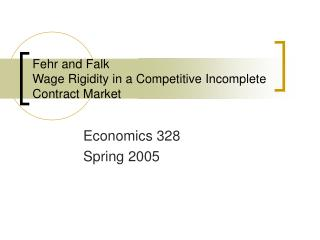 Fehr and Falk Wage Rigidity in a Competitive Incomplete Contract Market