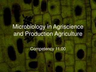 Microbiology in Agriscience and Production Agriculture
