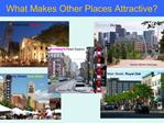 What Makes Other Places Attractive