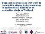 Success Interventions that work to reduce HIV stigma  discrimination in communities: Results of an evaluation study in T