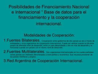 Posibilidades de Financiamiento Nacional e Internacional   Base de datos para el financiamiento y la cooperaci n interna