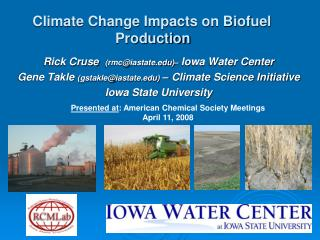 Rick Cruse  rmciastate  Iowa Water Center Gene Takle gstakleiastate   Climate Science Initiative Iowa State University
