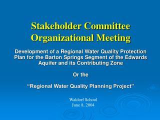 Stakeholder Committee Organizational Meeting