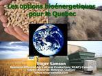 Les options bio nergetiques  pour le Quebec
