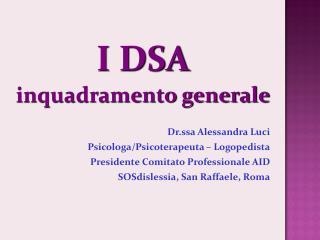 I DSA inquadramento generale  Dr.ssa Alessandra Luci Psicologa