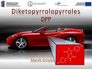 Diketopyrrolopyrroles DPP