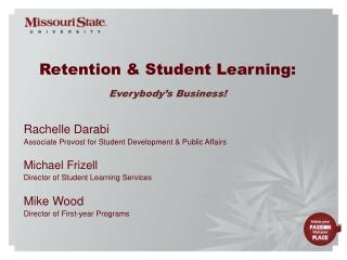 Retention  Student Learning:  Everybody s Business