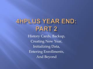 4HPlus Year end: Part 2