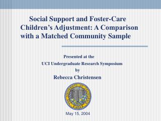 Presented at the        UCI Undergraduate Research Symposium                                      by                 Reb