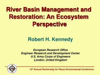 River Basin Management and  Restoration: An Ecosystem  Perspective
