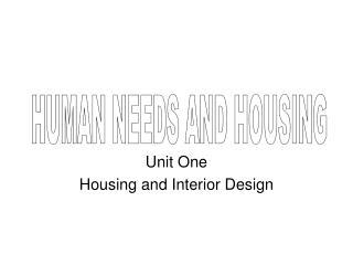 Unit One Housing and Interior Design