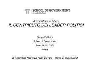 Amministrare al futuro: IL CONTRIBUTO DEI LEADER POLITICI