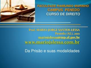 Prof. M RIO JORGE SANTOS LESSA Penedo AL, 2011 mariojslessamp.al.br mariojslessa.br  Da Pris o e suas modalidades