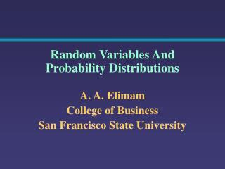 A. A. Elimam College of Business San Francisco State University