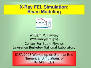X-Ray FEL Simulation:  Beam Modeling