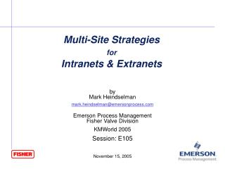 Multi-Site Strategies  for  Intranets  Extranets