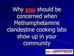 Why you should be concerned when Methamphetamine clandestine cooking labs show up in your community
