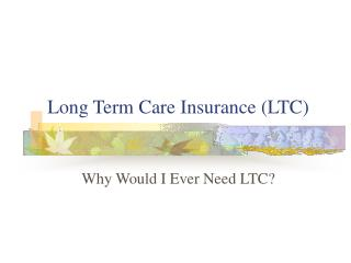 Long Term Care Insurance LTC