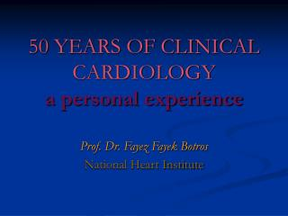 50 YEARS OF CLINICAL CARDIOLOGY a personal experience