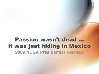 Passion wasn t dead   it was just hiding in Mexico