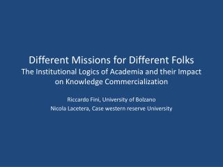 Different Missions for Different Folks The Institutional Logics of Academia and their Impact on Knowledge Commercializat