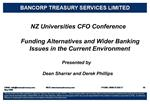 NZ Universities CFO Conference  Funding Alternatives and Wider Banking Issues in the Current Environment   Presented by