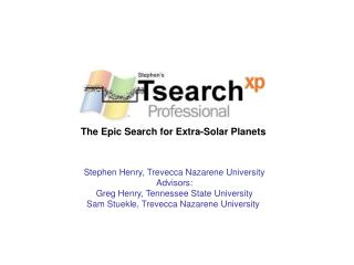 The Epic Search for Extra-Solar Planets