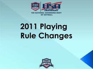 2011 Playing Rule Changes