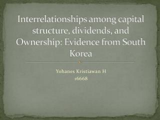 Interrelationships among capital structure, dividends, and Ownership: Evidence from South Korea