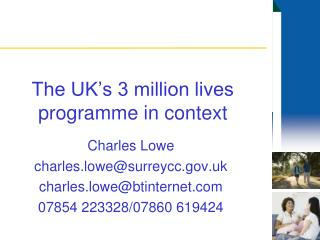 The UK s 3 million lives programme in context