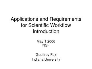 Applications and Requirements for Scientific Workflow Introduction