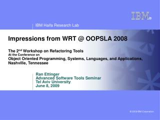 Impressions from WRT  OOPSLA 2008  The 2nd Workshop on Refactoring Tools At the Conference on Object Oriented Programmin