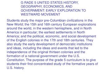 G RADE 5 UNITED STATES HISTORY, GEOGRAPHY, ECONOMICS, AND GOVERNMENT: EARLY EXPLORATION TO      WESTWARD MOVEMENT